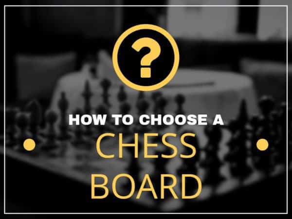 How To Choose A Chess Board – A Step-By-Step Guide