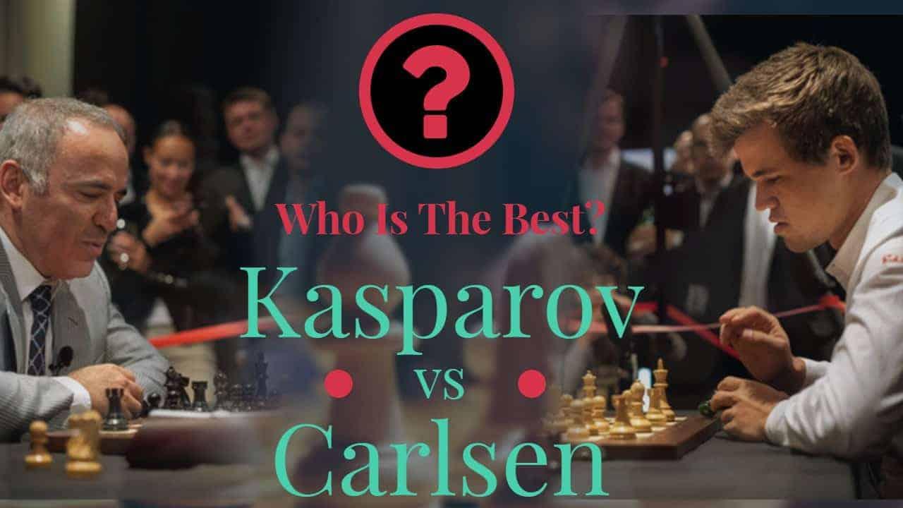 Kasparov vs Carlsen - Who is the best?