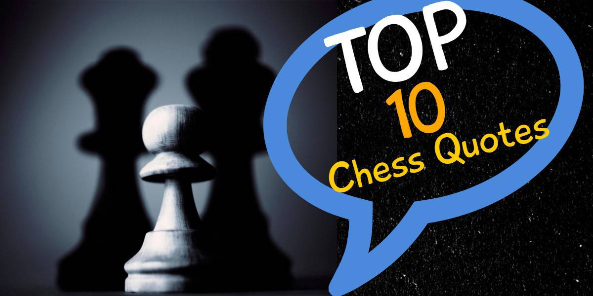 Top 10 Chess Quotes