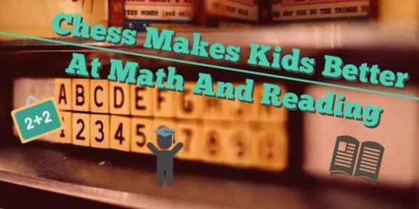 Chess Makes Kids Better At Math And Reading