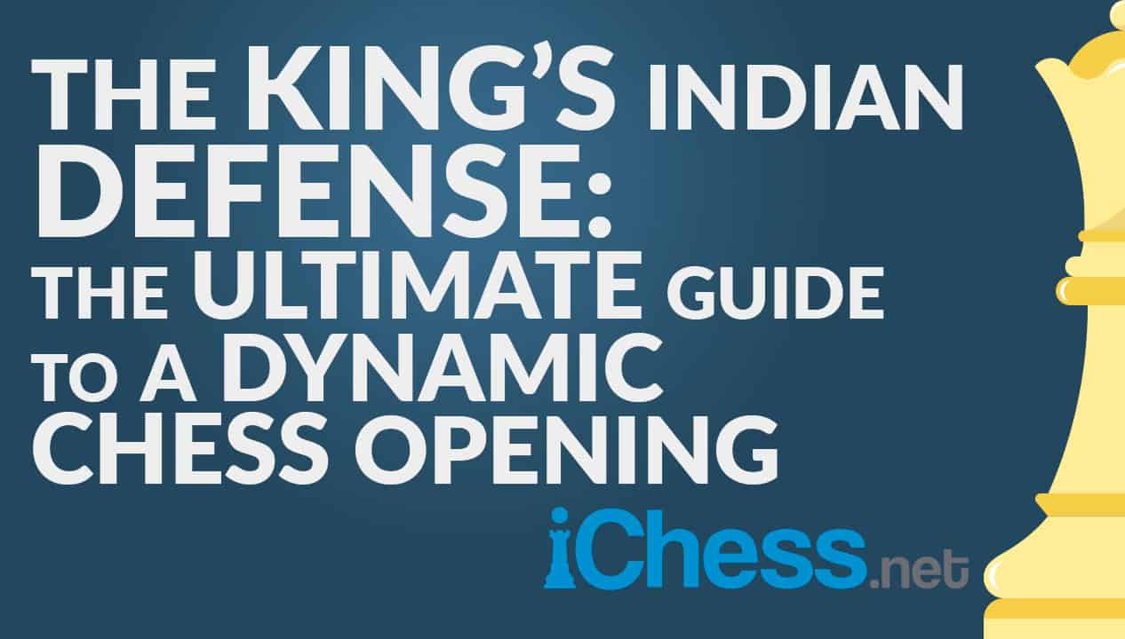 The King's Indian Defense - The Ultimate Guide To A Dynamic Chess Opening