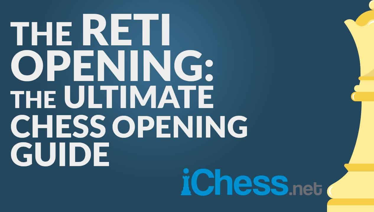 The Reti Opening: The Ultimate Chess Opening Guide